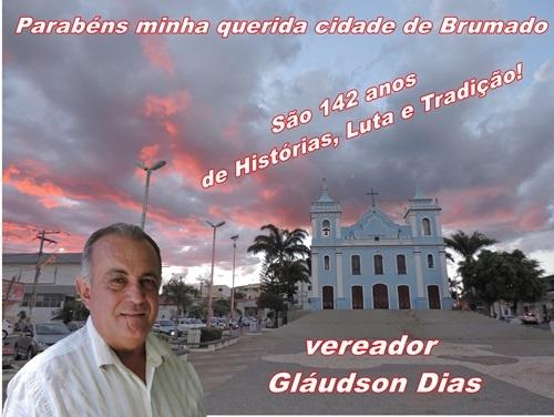 af1d9e324 Vereador Gláudson Dias deseja feliz aniversário ao povo de Brumado ...
